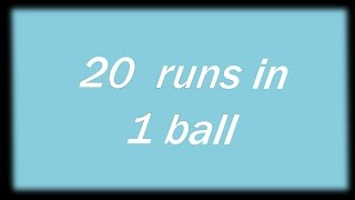 20 runs in 1 ball world record historical movement in cricket.
