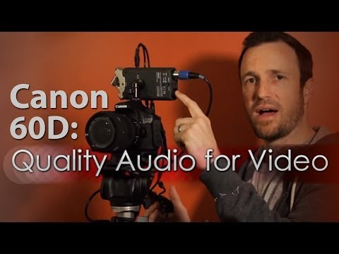 Canon 60D Setup - Quality Audio for Video
