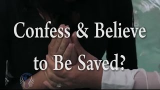 Just Confess & Believe to Be Saved?  One Minute Truths