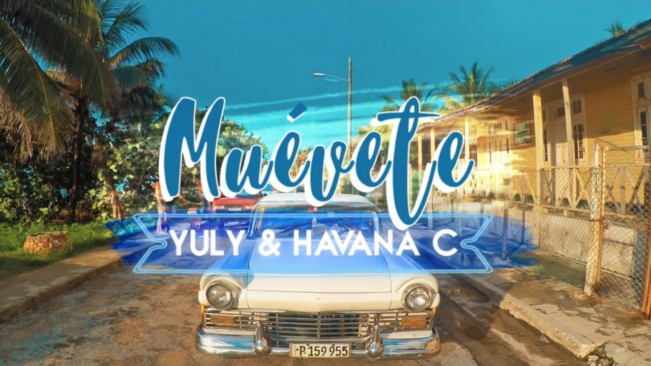 YULY Y HAVANA C - MUEVETE - (OFFICIAL VIDEO)