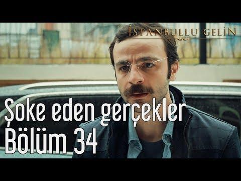 İstanbullu Gelin 34. Bölüm - Şoke Eden Gerçekler