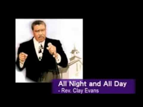 All Night and All Day sung  Rev Clay Evans