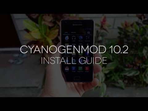 How to Install Cyanogenmod 10.2 (Android 4.3) for the Samsung Galaxy S2