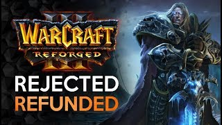 Warcraft 3: Reforged, Rejected, Refunded