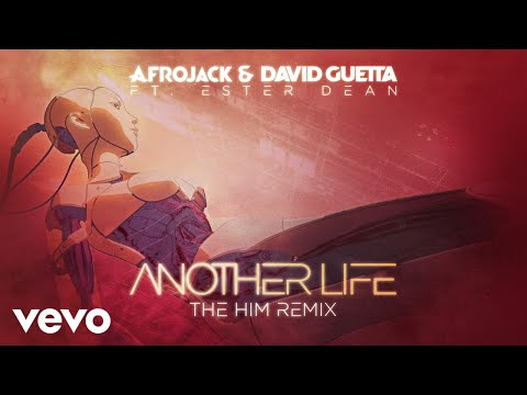 Afrojack, David Guetta - Another Life (The Him Remix / Official Audio) ft. Ester Dean