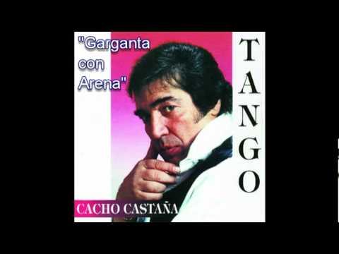 Cacho Castana - Garganta Con Arena