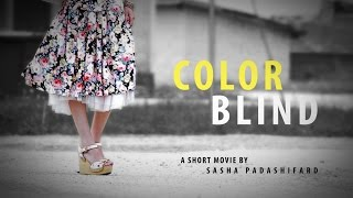 COLOR BLIND ShortMovie 2013 - Canon 7D