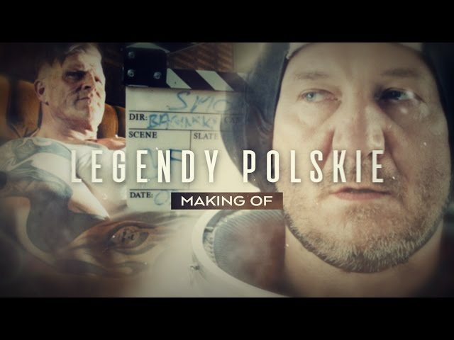 Legendy Polskie. Making of.