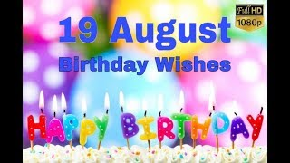 19August Happy Birthday Wishes| Birthday greetings- Birthday status video| Birthday msg quotes  SMS