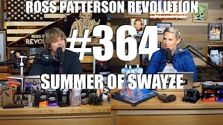 Ross Patterson Revolution #364 - Summer Of Swayze