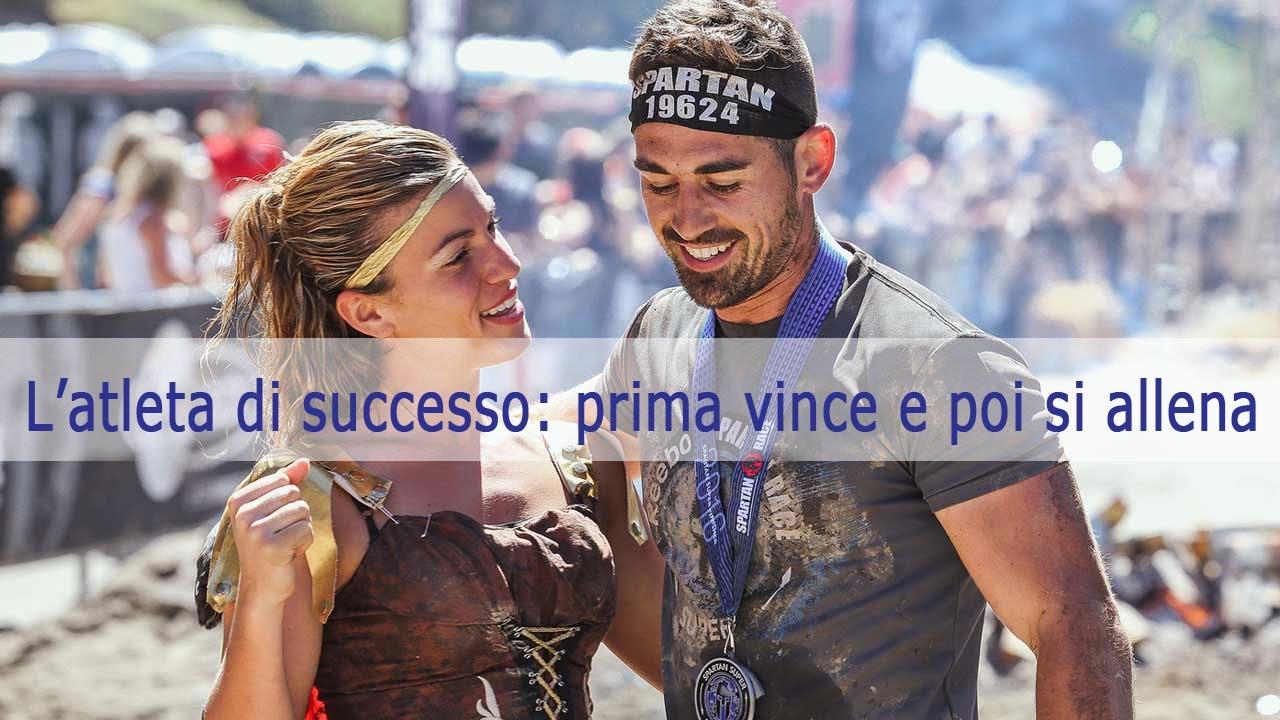 L'atleta di successo: prima vince, poi si allena!