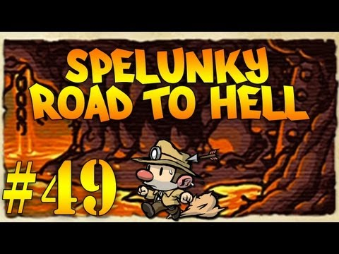Spelunky: The Road to Hell - YAMA DETHRONED!!! (Pt. 49)
