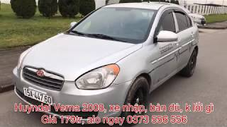 Oto cu 0373 556 556, lên sóng huyndai Verna sx 2008, xe nhập, bản đủ, giá 179tr