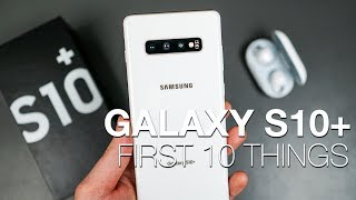 Galaxy S10 and S10+ First 10 Things to Do!