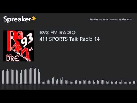 411 SPORTS Talk Radio 14 (part 1 of 13)
