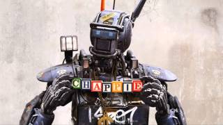 "Chappie Movie ""13.The Outside Is Temporary"" Original Soundtrack / Song"