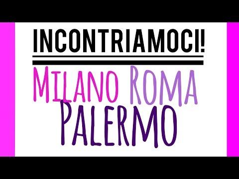 INCONTRIAMOCI ❤ Milano - Roma - Palermo ❤