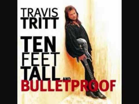 Travis Tritt - Ten Feet Tall And Bulletproof