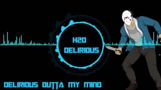 H2O Delirious  I Am Delirious Outta My Mind Outro Song