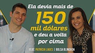 Como se livrar das dívidas com Patrícia Lages   Quitou uma dívida de 150 mil dólares em 1 ano!