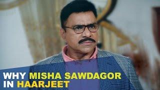 Why Misha Shawdagar in HAARJEET| HAARJEET | Sajol | Mahiya Mahi