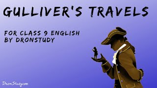Gulliver's Travels  | CBSE Class 9 English | Video Lecture In Hindi