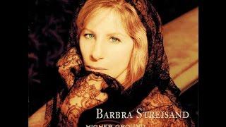 Watch Barbra Streisand Higher Ground video