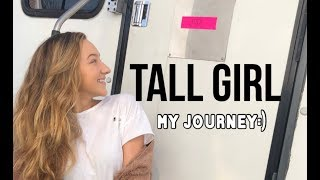 TALL GIRL |  My Journey!!!