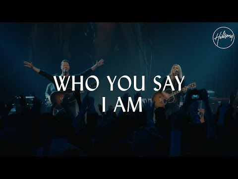 Download Lagu  Who You Say I Am - Hillsong Worship Mp3 Free