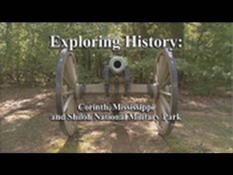 Exploring History: Corinth, Mississippi and Shiloh National Military Park