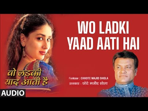 Wo Ladki Yaad Aati Hai Full Song | Chhote Majid Shola Hit Romantic...