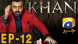 Khan Episode 12