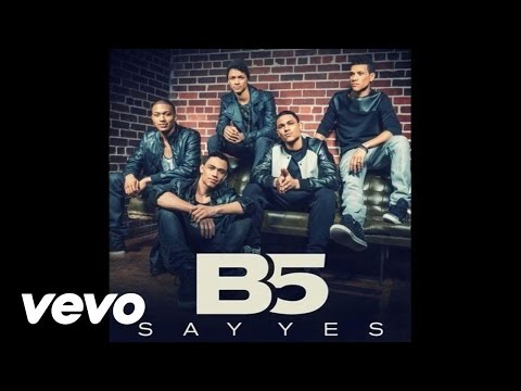 B5 - Say Yes (Audio)