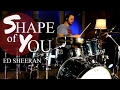 Shape Of You - Ed Sheeran Drum Cover ⚫⚫⚫