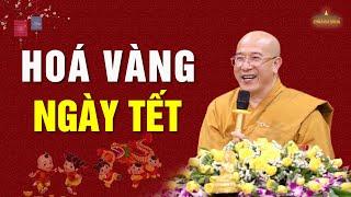 Thầy Thích Trúc Thái Minh | Hóa Vàng Ngày Tết?