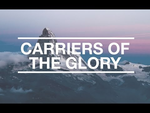 Carriers of the Glory