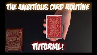 Best Card Trick To Do Anytime Anywhere! The Ambitious Card Routine Tutorial