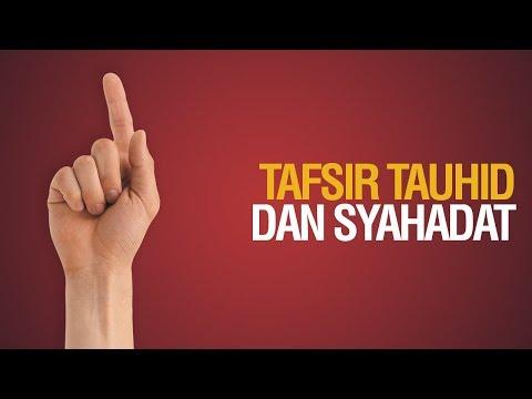 Tafsir Syahadat - Ustadz Khairullah Anwar Luthfi, Lc (2018-02-22)