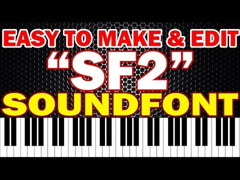 EASY WAY TO MAKE SOUNDFONT SF2