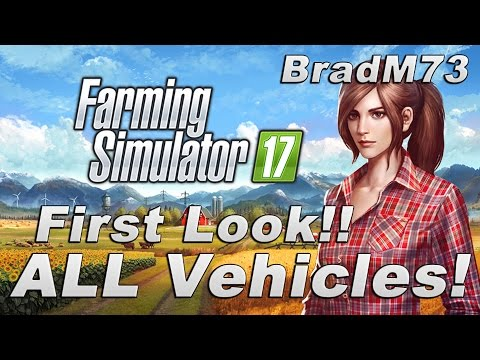 Farming Simulator 17 - OFFICIAL First Look!!  ALL IN-GAME Vehicles and Placables!!