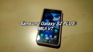 Samsung Galaxy S2 PLUS - MIUI V7