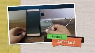 How to Root LeTv Le 2 in Under 5 Minutes