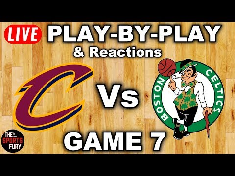 Cavs vs Celtics Game 7 Live PlayByPlay & Reactions