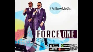 FORCE ONE - FOLLOW ME GO (AUDIO + PAROLES BONUS)