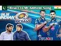 Pakistani Reacts To Mumbai Indian MI Anthem Song 2018 Table Top Reactions mp3