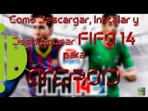 Como Descargar. Instalar y Desbloquear FIFA 14 para Android