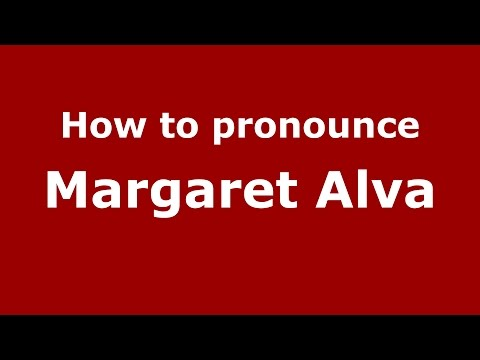 How to pronounce Margaret Alva (Karnataka, India/Kannada) - PronounceNames.com