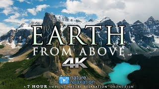 "7 HOUR 4K DRONE FILM: ""Earth from Above"" + Music by Nature Relaxation™ (Ambient AppleTV Style)"