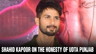 Shahid Kapoor on the honesty of Udta Punjab | Hot  Kareena Kapoor | Hot Alia Bhatt