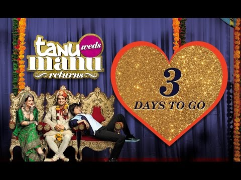 3 Days To Go | Tanu Weds Manu Returns Releasing On 22nd May | Kangana Ranaut, R. Madhavan